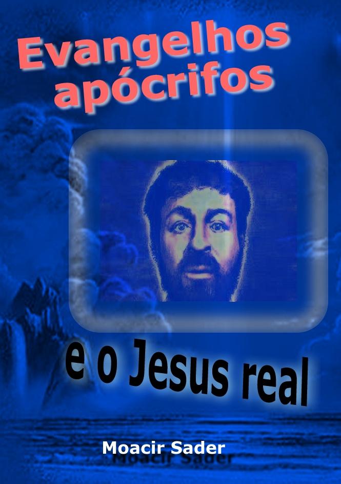 livro Evangelhos apócrifos e o Jesus real - Moacir Sader