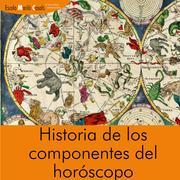 Curso de Astrología: Historia de los Componentes del Horoscopo