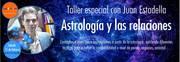 Taller La Astrología y las relaciones con Juan Estadella