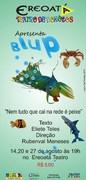 Espetáculo Teatral - Blup, Nem Tudo que cai na rede é peixe