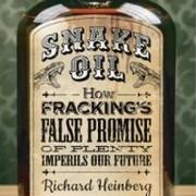 *Richard Heinberg Returns to Vancouver! Snake Oil: How Fracking's False Promise of Plenty Imperils Our Future