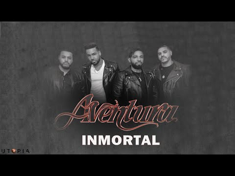 Aventura - Inmortal | Letra/Lyrics