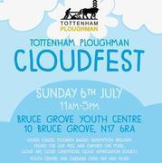 Tottenham Ploughman CloudFest @ Bruce Grove Youth Centre