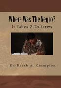 Where Was the Negro.....Based off of John Chapter 8