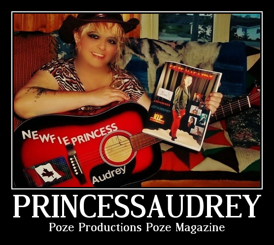 NewfiePrincessAudrey Top # 1 Member Of Poze Productions/ Poze Records Inc