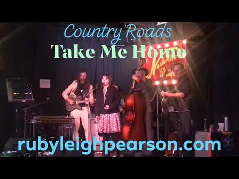 Country Roads- Ruby Leigh Pearson & The Whiskey Wolves- Nashville Palace- April 13, 2019