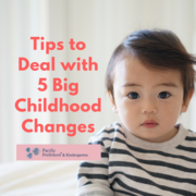 Tips to Deal with 5 Big Childhood Changes