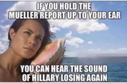 If You Hold The Mueller Report Up To Your Ear