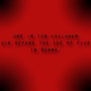 One in ten children die before the age of five in Burma.