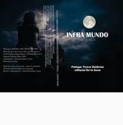 "Antología Poética ""Infra Mundo"" (Lorena Rioseco Palacios)"