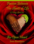 """Passion Between the Sheets of Life, Book One """"An Open Heart"""""""