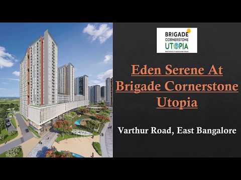 Eden and Serene at Brigade Cornerstone Utopia | 1/2/3 BHK Apartments @ 30 Lacs Onwards