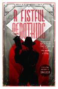 A Fistful of Nothing: A Dieselpunk Noir Novel