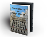 """""""The Secrets of Wall Street - Raising Capital for Start-Up and Early Stage Companies"""""""