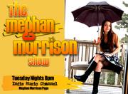 """The Meghan Morrison Show"""