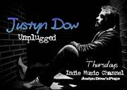 "Justyn Dow ""Unplugged"""