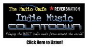 """""""The Radio Cafe ReverbNation Indie Music Countdown"""""""