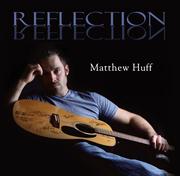 """Matthew Huff """"Reflection"""""""
