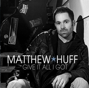 Matthew Huff_Give It All CDFR