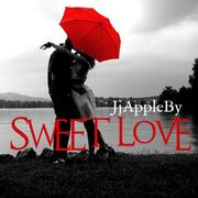 JjAppleBy - Sweet Love (Cover Art) (1)