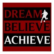 dream_believe_achieve_soccer_poster