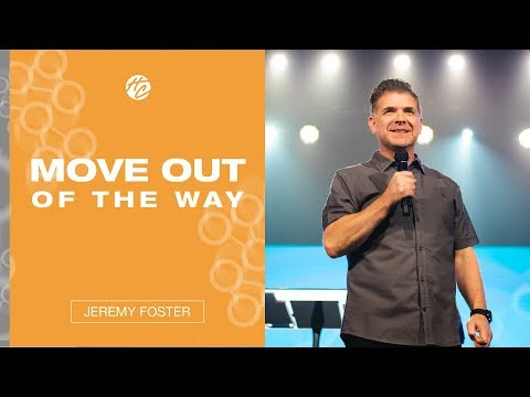 Move Out of The Way | Pastor Jeremy Foster