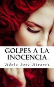 novela GOLPES A LA INOCENCIA DE ADELAINE SOTO (ADELA)