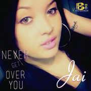 Never Get Over You by Jai