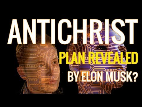 AntiChrist Plan Revealed By Elon Musk?