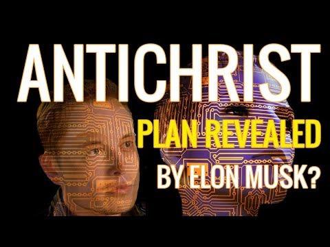 AntiChrist Plan Revealed By Elon Musk?