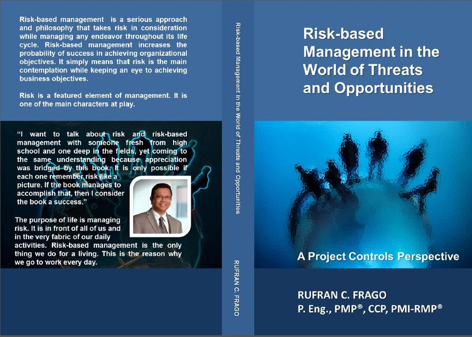 Risk-based Management in the World of Threats and Opportunities: A project Controls Perspective