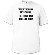 Tyree Glenn Jr. T-Shirt: THE TOUGH GET GOING