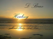 D Brax Healing Mind body and Soul