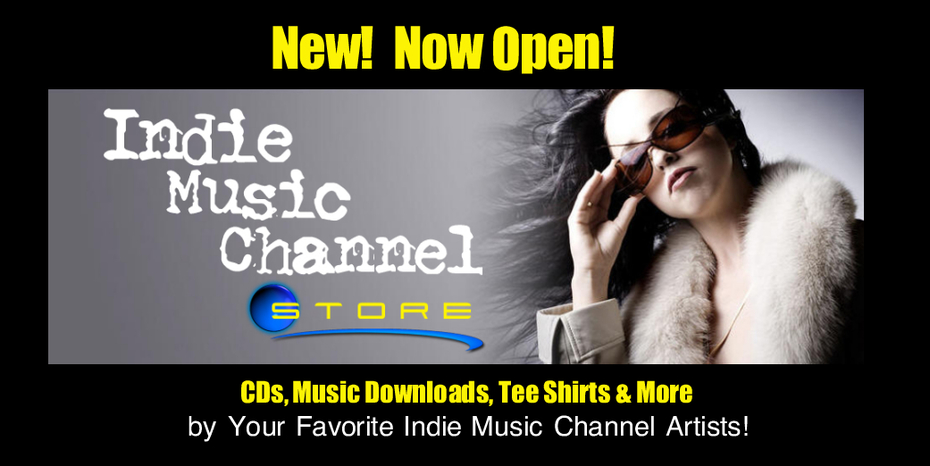 New!  Now Open!  Indie Music Channel Store!