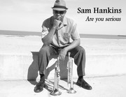 """Sam Hankins Cd Cover """"Are You Serious"""""""
