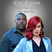 Ray Ramon - Make that move (feat. Ruby Shay)