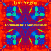 "Lee Negin new CD, ""Technodelic Transmissions"""