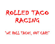 Rolled Taco Racing