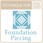 Foundation Piecing - Techniques 2010!
