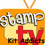 Stamp TV Kit Addicts!