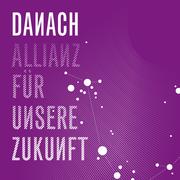 DANACH - Allianz für unsere Zukunft