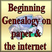 Beginning Genealogy On Paper or Internet