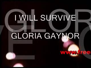I will survive - Gloria Gayner