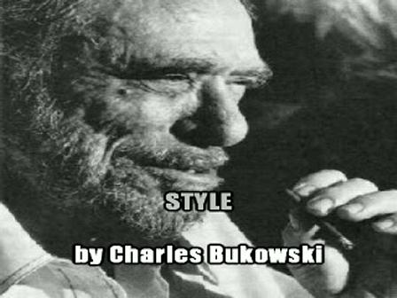 Style - Charles Bukowski