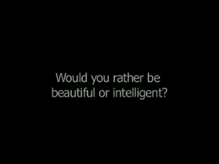 Beauty or Intelligent