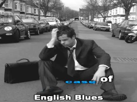 Bad Case Of English Blues