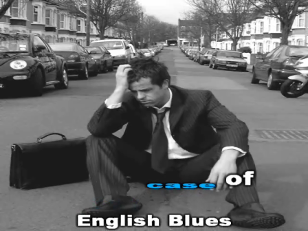Bad Case Of English Blues