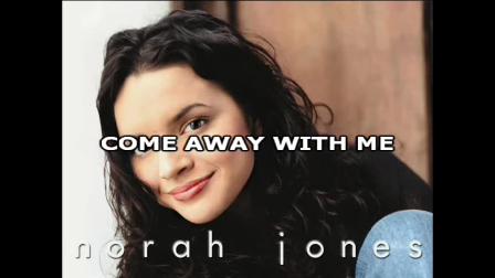Come Away With Me - Nora Jones