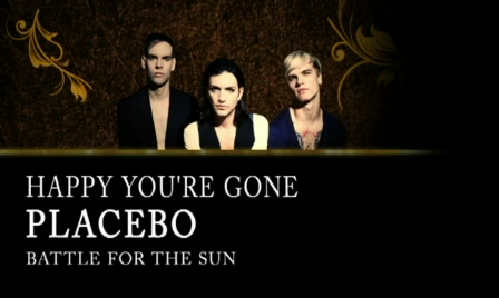 Placebo - Happy You're Gone