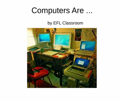 Computers are ...